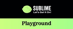 Sublime Playground